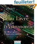 Le Beau Livre de l'Astronomie: De l'o...