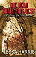 The Dead Shall Not Rest (Thorndike Large Print Crime Scene)