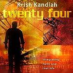 Twenty Four (revised): Integrating Faith and Real Life   Krish Kandiah