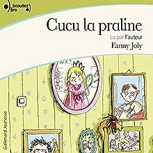 Cucu la praline   Livre audio Auteur(s) : Fanny Joly Narrateur(s) : Fanny Joly
