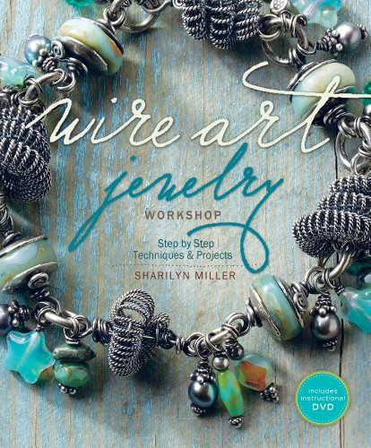 Wire Art Jewelry Workshop: Step-by-Step Techniques and Projects