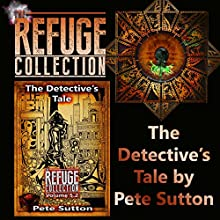 The Detective's Tale: Refuge Collection, Book 5.2 Audiobook by Pete Sutton Narrated by Chris Brown