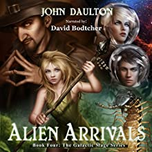 Alien Arrivals: The Galactic Mage Series, Book 4 (       UNABRIDGED) by John Daulton Narrated by David Bodtcher