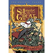 The Adventures of Sir Lancelot the Great: The Knights' Tales, Book 1 | Gerald Morris
