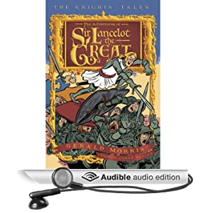 The Adventures of Sir Lancelot the Great: The Knights' Tales, Book 1 (Unabridged)