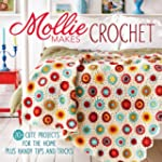 Mollie Makes Crochet: 20+ Cute Projec...