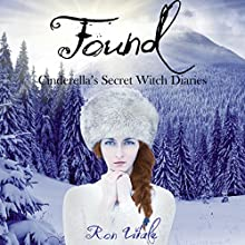 Found: Cinderella's Secret Witch Diaries, Book 3 (       UNABRIDGED) by Ron Vitale Narrated by Jessica Mann