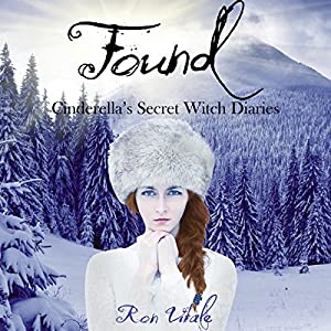 Found: Cinderella's Secret Witch Diaries, Book 3 Audiobook