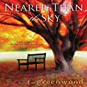 Nearer than the Sky (       UNABRIDGED) by T. Greenwood Narrated by Hillary Huber
