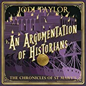 An Argumentation of Historians: The Chronicles of St. Mary's, Book 9 | [Jodi Taylor]
