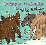 """Afficher """"Oscar et Arabella et Otto le rhino"""""""