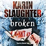 Broken (       ABRIDGED) by Karin Slaughter Narrated by Natalie Ross