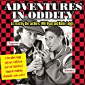 Adventures in Oddity: A Decades-Long Odyssey with Two of the Stars of America's Longest-Running Dramatic Radio Series! Audiobook by Will Ryan, Katie Leigh Narrated by Will Ryan, Katie Leigh