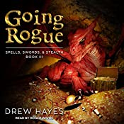 Going Rogue: Spells, Swords, & Stealth Series, Book 3 | [Drew Hayes]
