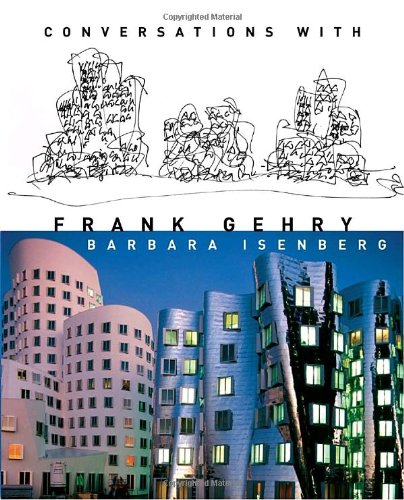 Conversations with Frank Gehry