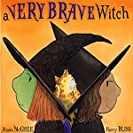 A Very Brave Witch | Alison McGhee