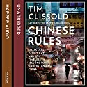 Chinese Rules: Mao's Dog, Deng's Cat, and Five Timeless Lessons for Understanding China Audiobook by Tim Clissold Narrated by Stephen Critchlow