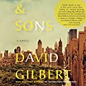 And Sons: A Novel (       UNABRIDGED) by David Gilbert Narrated by George Newbern