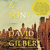 And Sons: A Novel | [David Gilbert]