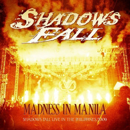 Madness in Manila: Shadows Fall Live Philippines by Shadows Fall (2010) Audio CD