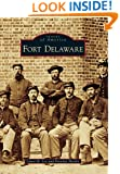 Fort Delaware (Images of America) (Images of America Series)
