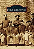 img - for Fort Delaware (Images of America) (Images of America Series) book / textbook / text book