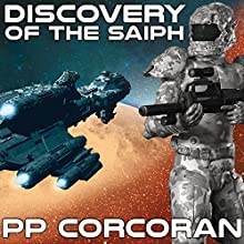 Discovery of the Saiph: Saiph, Book 1 (       UNABRIDGED) by P. P. Corcoran Narrated by Eric Michael Summerer