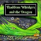 Thaddeus Whiskers and the Dragon Hörbuch von H. L. Burke Gesprochen von: Sheri Sheridan