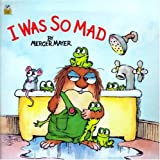 I Was So Mad (Turtleback School & Library Binding Edition) (Mercer Mayer's Little Critter (Pb))