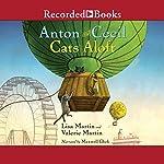 Cats Aloft: Anton and Cecil, Book 3 | Lisa Martin,Valerie Martin