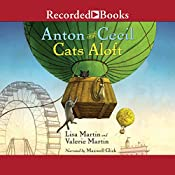 Cats Aloft: Anton and Cecil, Book 3 | Lisa Martin, Valerie Martin