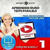 Aprender Ruso - Texto Paralelo - Fácil de Leer - Fácil de Escuchar: Curso en Audio, No. 1 [Learn Russian - Parallel Text - Easy Reader - Easy Audio: Audio Course, No. 1]: Lectura Fácil en Ruso |  Polyglot Planet