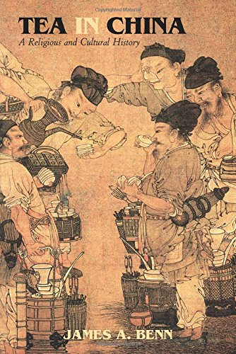 Tea in China: A Religious and Cultural History by James Benn