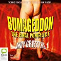 Bumageddon: The Final Pongflict (       UNABRIDGED) by Andy Griffiths Narrated by Stig Wemyss
