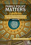 Family Policy Matters: How Policymaking Affects Families and What Professionals Can Do