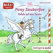 Gefahr auf dem Turnier (Pony Zauberfee 2) | Sabine Streufert