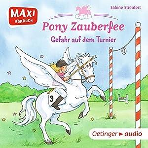 Gefahr auf dem Turnier (Pony Zauberfee 2) Hörbuch