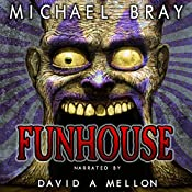 Funhouse: Sixteen Tales of Madness, Murder, Terror & Insanity | [Michael Bray]