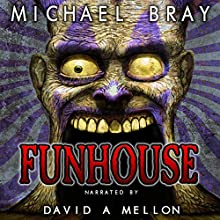 Funhouse: Sixteen Tales of Madness, Murder, Terror & Insanity (       UNABRIDGED) by Michael Bray Narrated by David Mellon