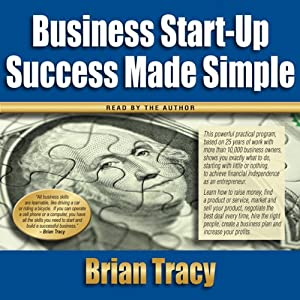 Business Start-Up Success Made Simple | [Brian Tracy]