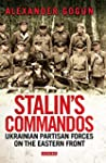 Stalin's Commandos: Ukrainian Partisa...