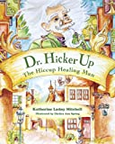 img - for Dr. Hickerup: The Hiccup Healing Man (The Up People Book 1) book / textbook / text book