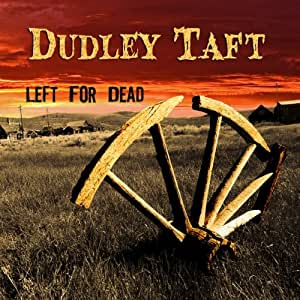 Dudley Taft - Left for Dead - Amazon.com Music