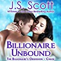 Billionaire Unbound: The Billionaire's Obsession - Chloe Audiobook by J. S. Scott Narrated by Elizabeth Powers