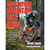 Mastering Mountain Bike Skills - 2nd Edition ~ Brian Lopes