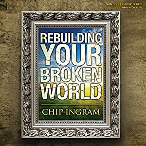 Rebuilding Your Broken World Lecture