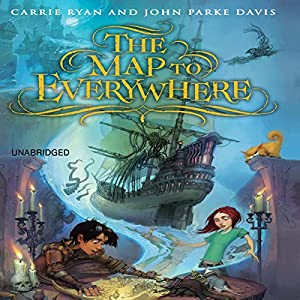 The Map to Everywhere | [Carrie Ryan, John Parke Davis]