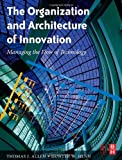 The Organization and Architecture of Innovation (0750682361) by Allen, Thomas