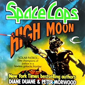 High Moon: Space Cops, Book 3 | [Diane Duane, Peter Morwood]