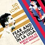 Fear and Loathing in La Liga (Unabrid...